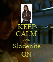 KEEP CALM AND Sladenite ON - Personalised Poster large