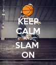 KEEP CALM AND SLAM  ON - Personalised Poster large