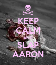 KEEP CALM AND SLAP AARON - Personalised Poster large