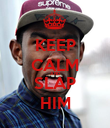 KEEP CALM AND SLAP HIM - Personalised Poster large