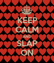 KEEP CALM AND SLAP ON - Personalised Poster large