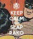 KEEP CALM AND SLAP PAKO - Personalised Large Wall Decal