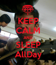 KEEP CALM AND SLEEP AllDay - Personalised Poster large