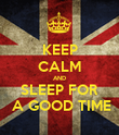 KEEP CALM AND SLEEP FOR  A GOOD TIME - Personalised Poster large