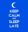 KEEP CALM AND SLEEP LATE - Personalised Poster large