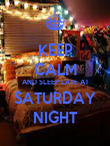 KEEP CALM AND SLEEP LATE AT SATURDAY NIGHT - Personalised Poster large