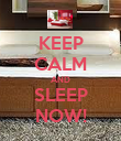 KEEP CALM AND SLEEP NOW! - Personalised Poster large