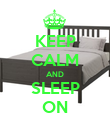 KEEP CALM AND SLEEP ON - Personalised Poster large