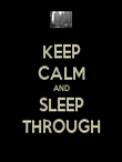 KEEP CALM AND SLEEP THROUGH - Personalised Poster large