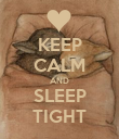 KEEP CALM AND SLEEP TIGHT - Personalised Poster large