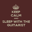 KEEP CALM AND SLEEP WITH THE GUITARIST - Personalised Poster large