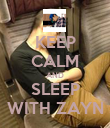 KEEP CALM AND SLEEP WITH ZAYN - Personalised Poster large