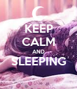 KEEP CALM AND SLEEPING  - Personalised Poster large