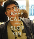 KEEP CALM AND SLOT ON - Personalised Poster large