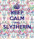 KEEP CALM AND SLYTHERIN  - Personalised Poster large