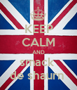 KEEP CALM AND smack  de shaurn  - Personalised Poster large