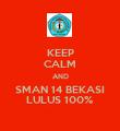 KEEP CALM AND SMAN 14 BEKASI LULUS 100% - Personalised Poster large