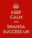 KEEP CALM and SMANSA SUCCESS UN - Personalised Poster large