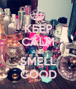 KEEP CALM AND SMELL GOOD - Personalised Poster large