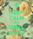 KEEP CALM AND SMELL ROSES - Personalised Poster large