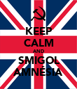 KEEP CALM AND SMIGOL AMNÉSIA - Personalised Poster large
