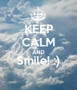 KEEP CALM AND Smile! :)  - Personalised Poster large