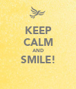 KEEP CALM AND SMILE!  - Personalised Poster large