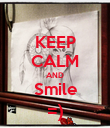 KEEP CALM AND Smile =) - Personalised Poster large