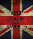 KEEP CALM AND SMILE ;-)  - Personalised Poster small