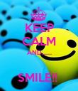 KEEP CALM AND.......  SMILE!!  - Personalised Poster large