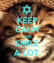 KEEP CALM AND SMILE A LOT. - Personalised Poster large