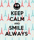KEEP CALM AND SMILE  ALWAYS  - Personalised Poster large