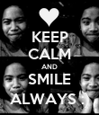 KEEP CALM AND SMILE ALWAYS :) - Personalised Poster large