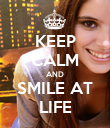 KEEP CALM AND SMILE AT LIFE - Personalised Poster large