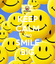 KEEP CALM AND SMILE BIG - Personalised Poster large