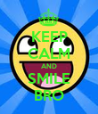 KEEP CALM AND SMILE BRO - Personalised Poster large