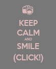 KEEP CALM AND SMILE (CLICK!) - Personalised Poster large