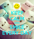 KEEP CALM AND SMILE EVERY DAY - Personalised Poster large