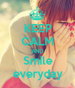 KEEP CALM AND Smile everyday - Personalised Poster large