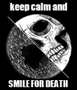 keep calm and SMILE FOR DEATH  - Personalised Poster large