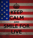 KEEP CALM AND SMILE FOR LIVE - Personalised Poster large