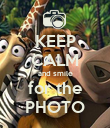KEEP CALM and smile for the PHOTO - Personalised Poster large