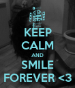 KEEP CALM AND SMILE FOREVER <3 - Personalised Poster large