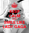 KEEP CALM AND SMILE LIKE LADY GAGA - Personalised Poster large