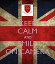KEEP CALM AND SMILE ON CAMERA - Personalised Poster large
