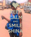 KEEP CALM AND SMILE SHINA - Personalised Poster large
