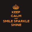 KEEP CALM AND SMILE SPARKLE SHINE - Personalised Poster large