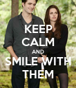 KEEP CALM AND SMILE WITH THEM - Personalised Poster large
