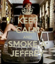 KEEP CALM AND SMOKE A JEFFREY - Personalised Poster large