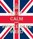 KEEP CALM AND SMOKE BARE WEED - Personalised Poster large